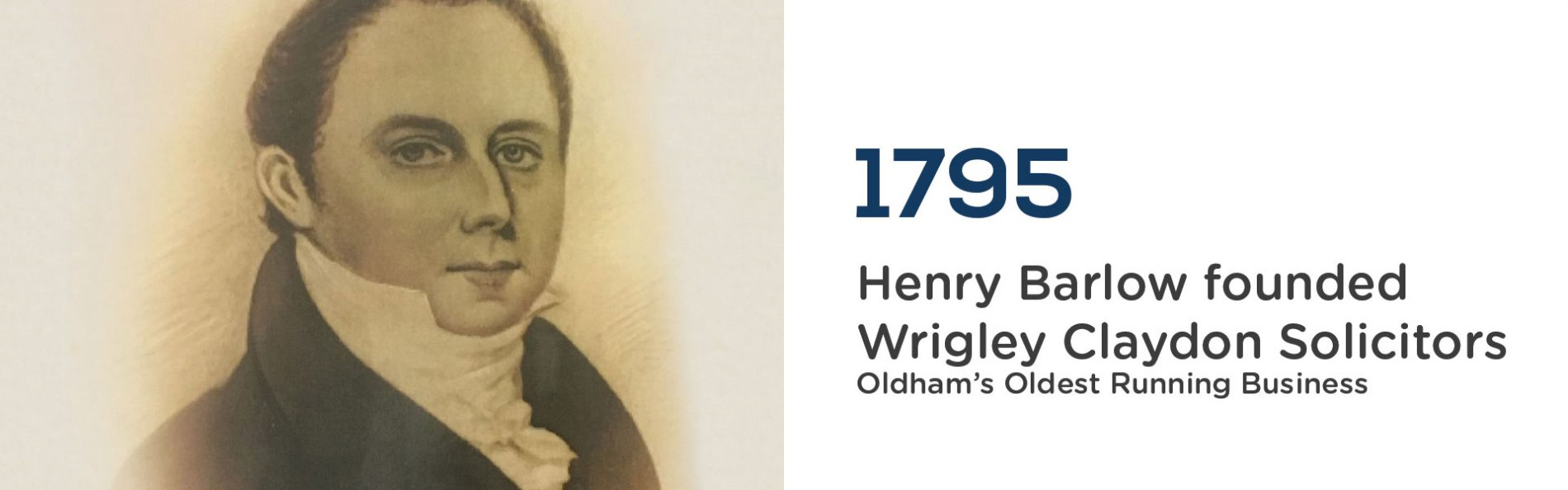 Henry Barlow founded Wrigley Claydon Solicitors in 1795