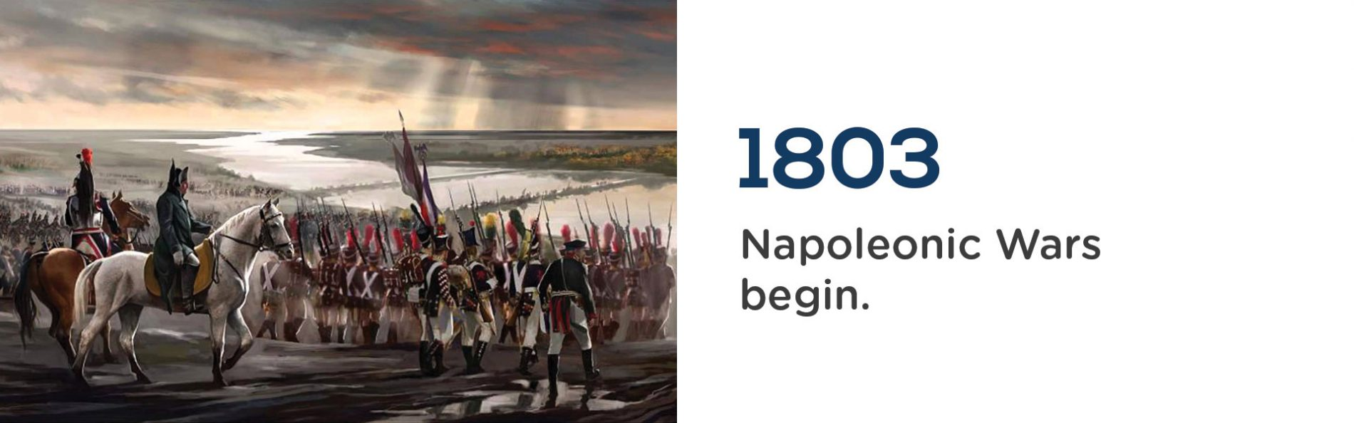 The Napoloeonic Wars begin in 1803. Wrigley Claydon Solicitors, Trusted for 200 years